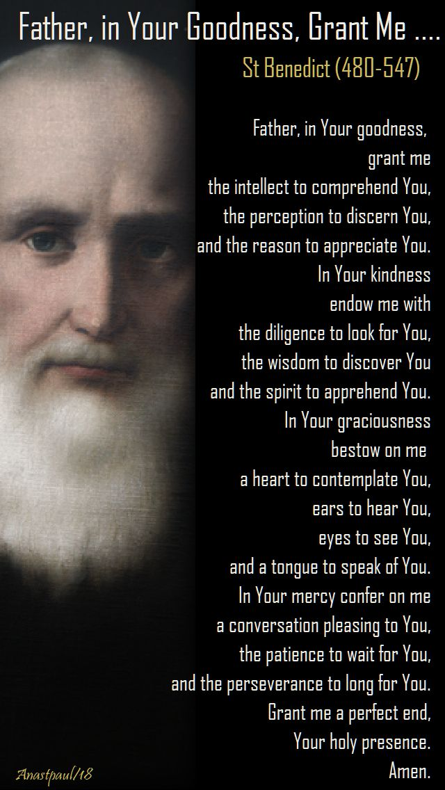 father, in your goodness, grant me - st benedict - 10 feb 2018 memorial of st scholastica
