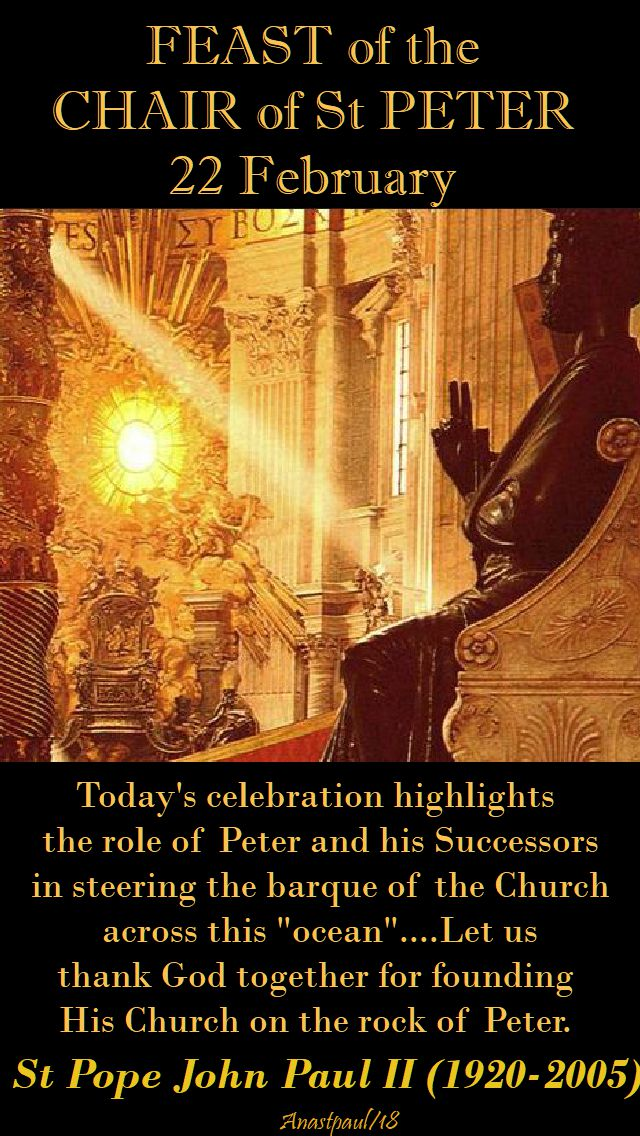 feast of the chair of st peter - 22 feb 2018 - today's celebration highlights - st john paul