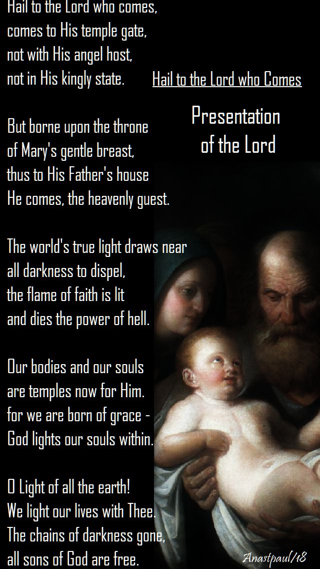 hail to the lord who comes - presentation of the lord - from the breviary - 2 feb 2018