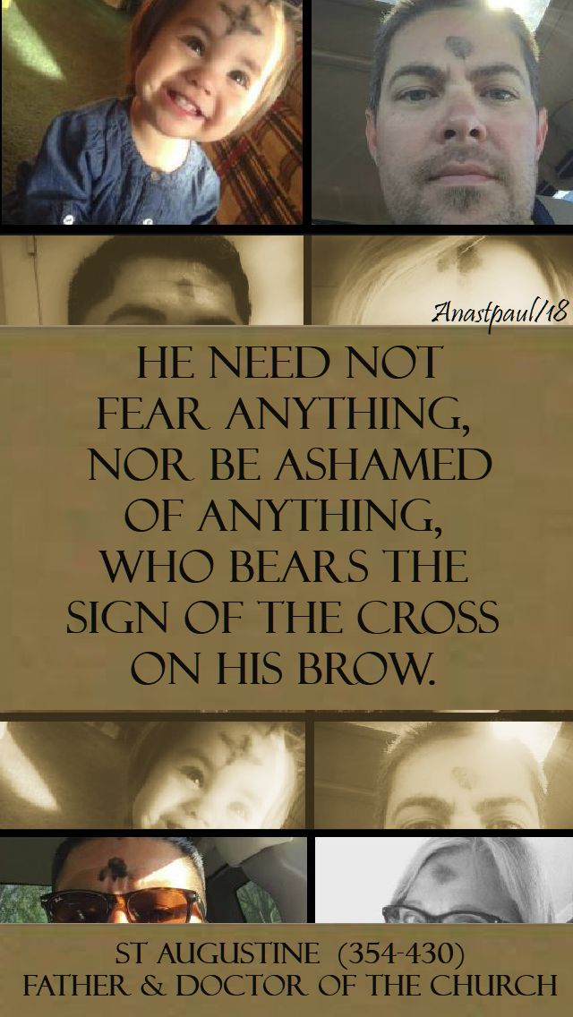 he need not fear anything nor be ashamed - st augustine - 14 feb 2018 ash wed