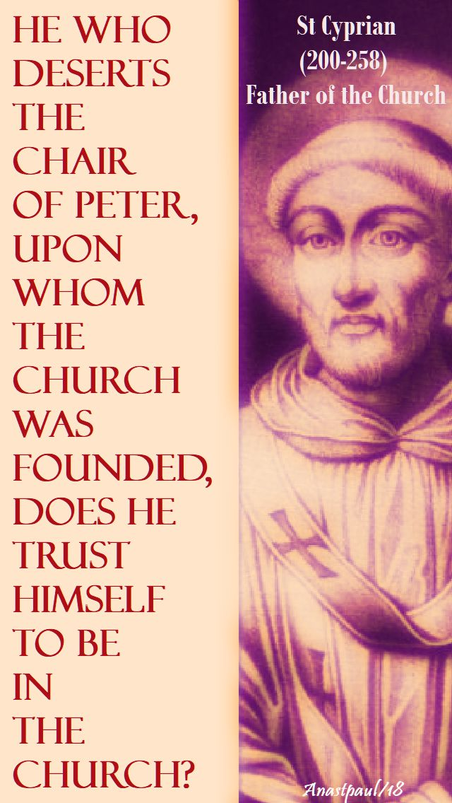 he who deserts the chair of peter - st cyprian - 22 feb 2018