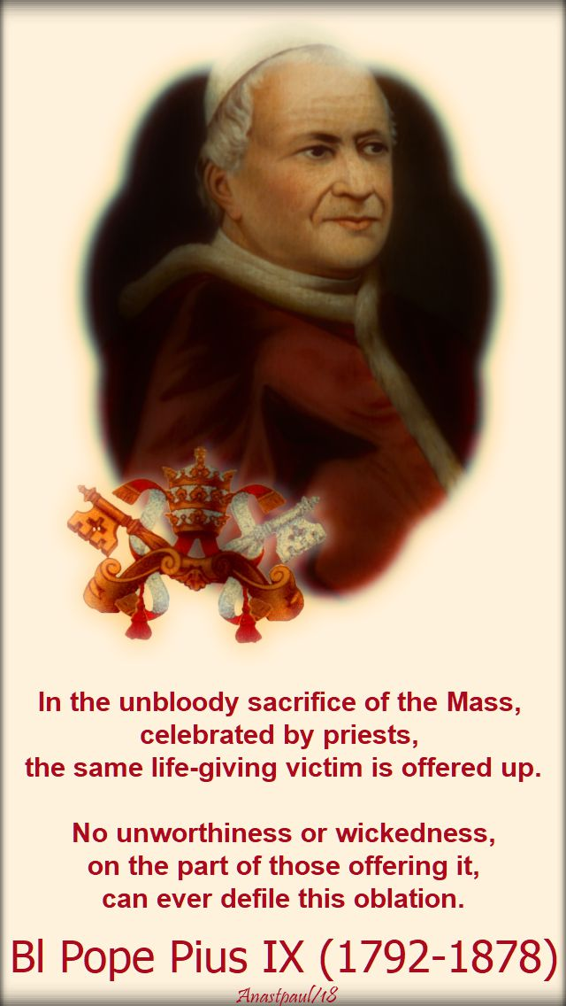 in the unbloody - bl pope pius IX - 7 feb 2018