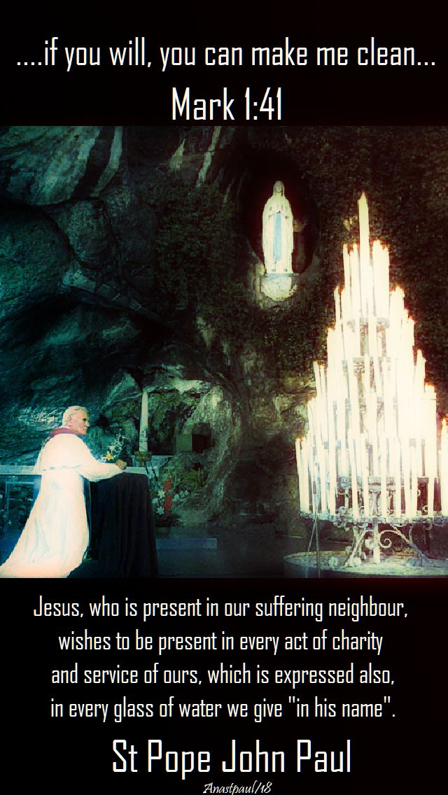 jesus, who is present in our suffering neighbour - st john paul - 11 feb 2018