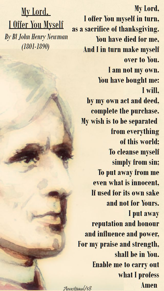 my lord i offer you myself - bl john henry newman - lenten prayer - 25 feb 2018 - 2nd sun lent
