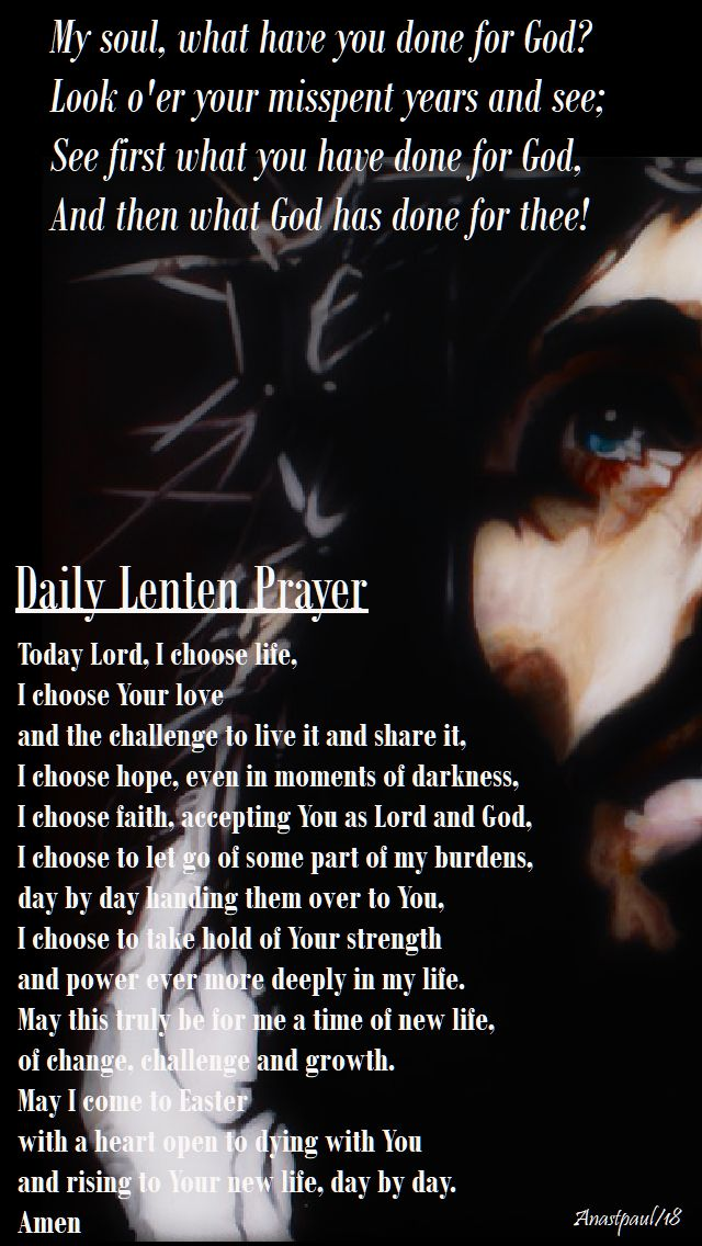 my soul what have you done for god - daily lenten prayer 17 feb 2018