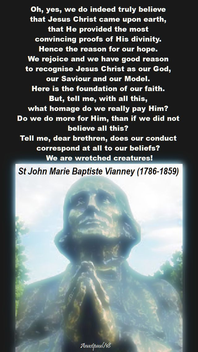 oh yes, we do indeed truly believe - st john vianney - 26 feb 2018