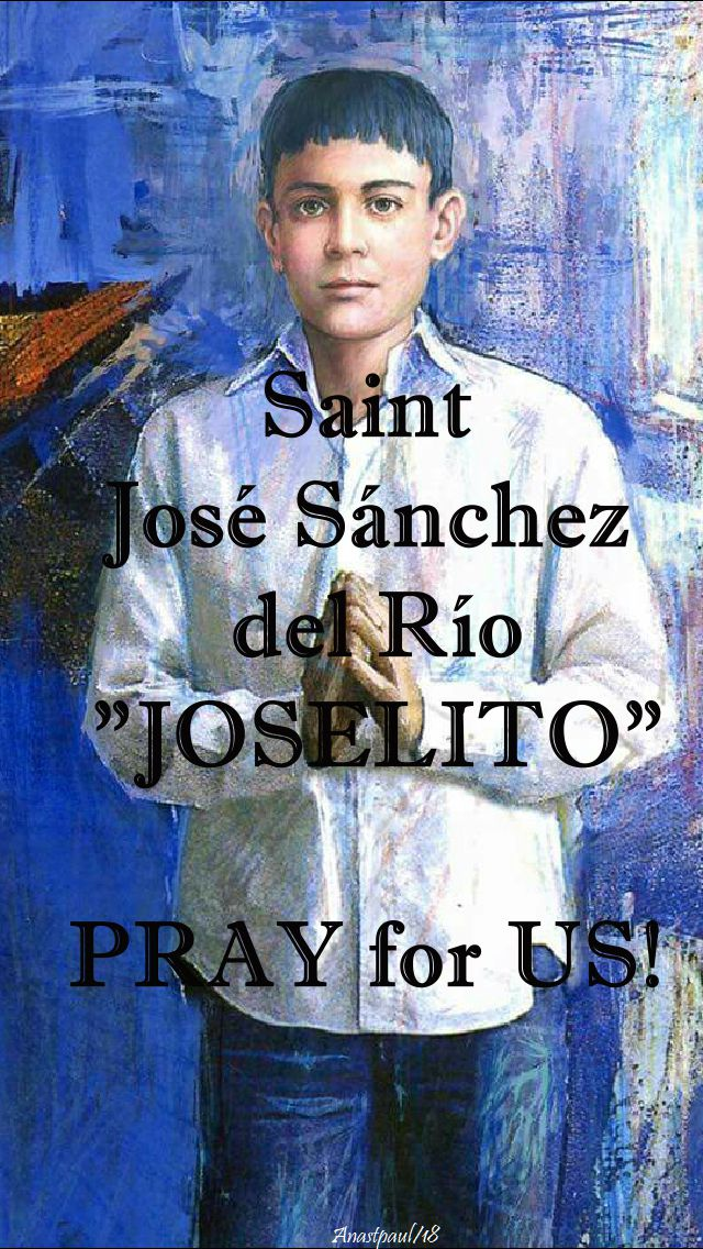 st joselito pray for us - 10 feb 2018