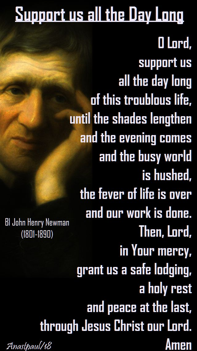 support us all the day long - bl john henry newman - 23 feb 2018 - lent