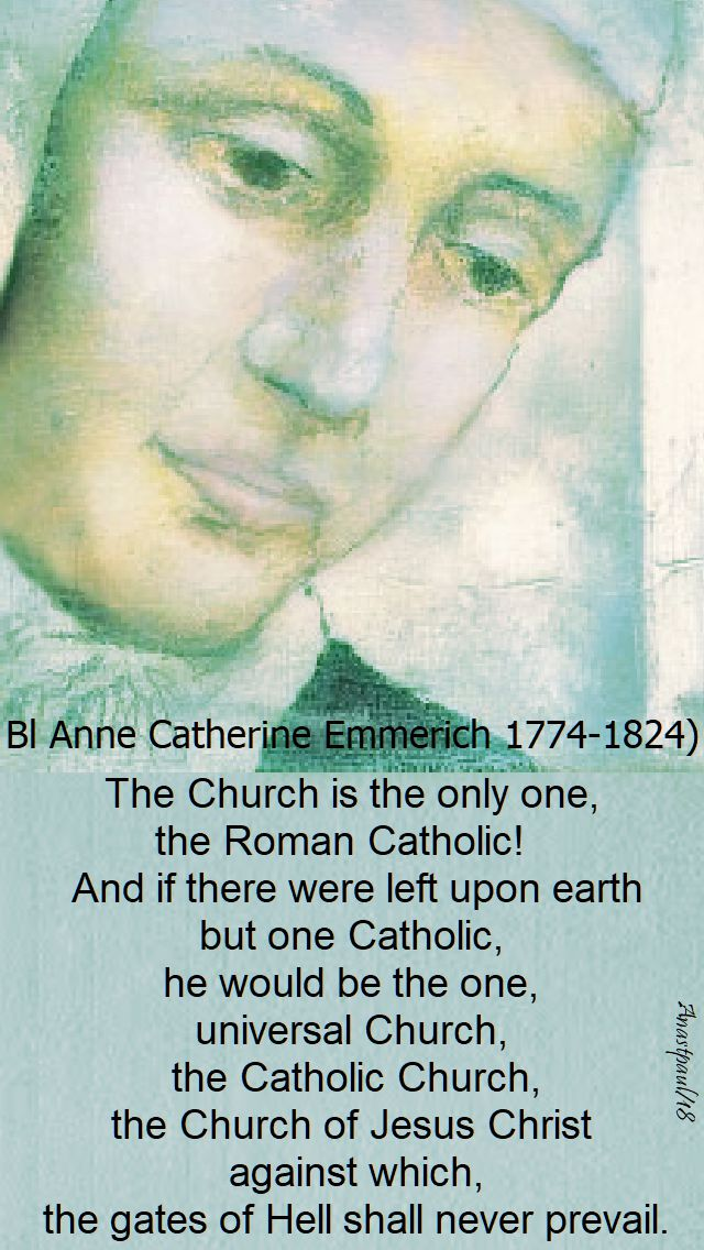 the church is the only one - bl a c emmerich - 9 feb 2018