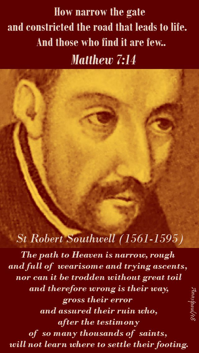 the path to heaven is narrow, rough and full of - st robert southwell - 21 feb 2018