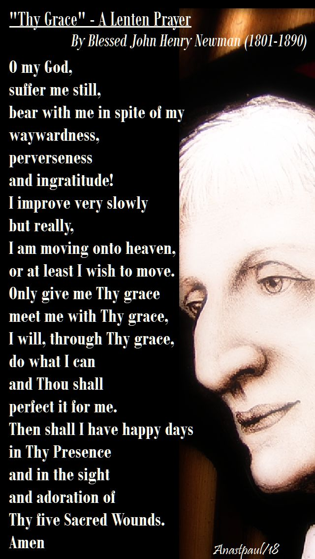 thy grace - a lenten prayer - bl john henry newman - 20 feb 2018