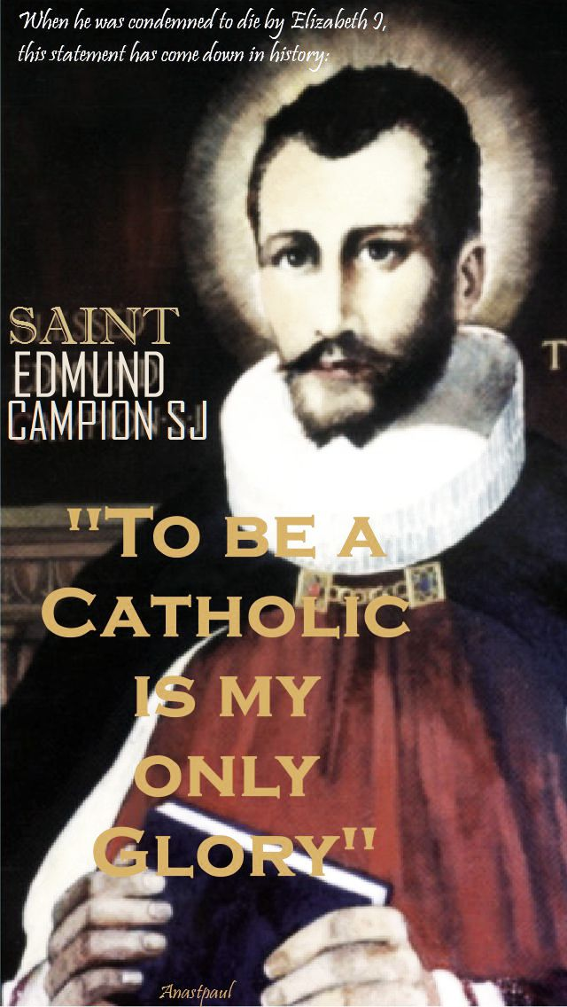 to be a catholic is my only glory no 3- st edmund campion