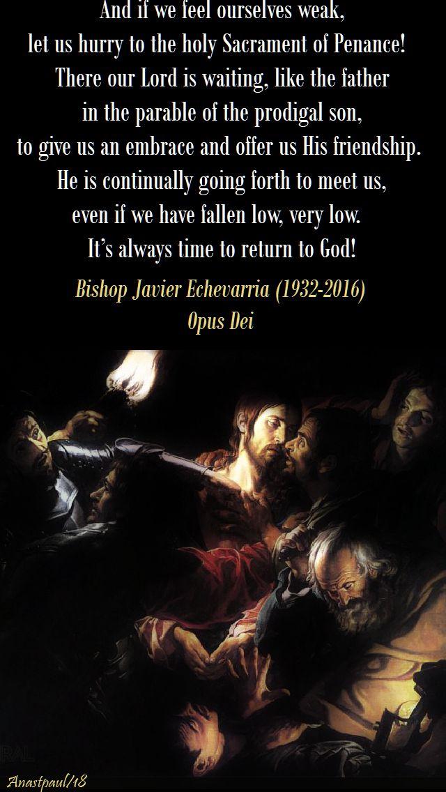 and if we feel ourselves weak - Bishop Javier Echevarria (1932-2016) opus dei - wed of holy week