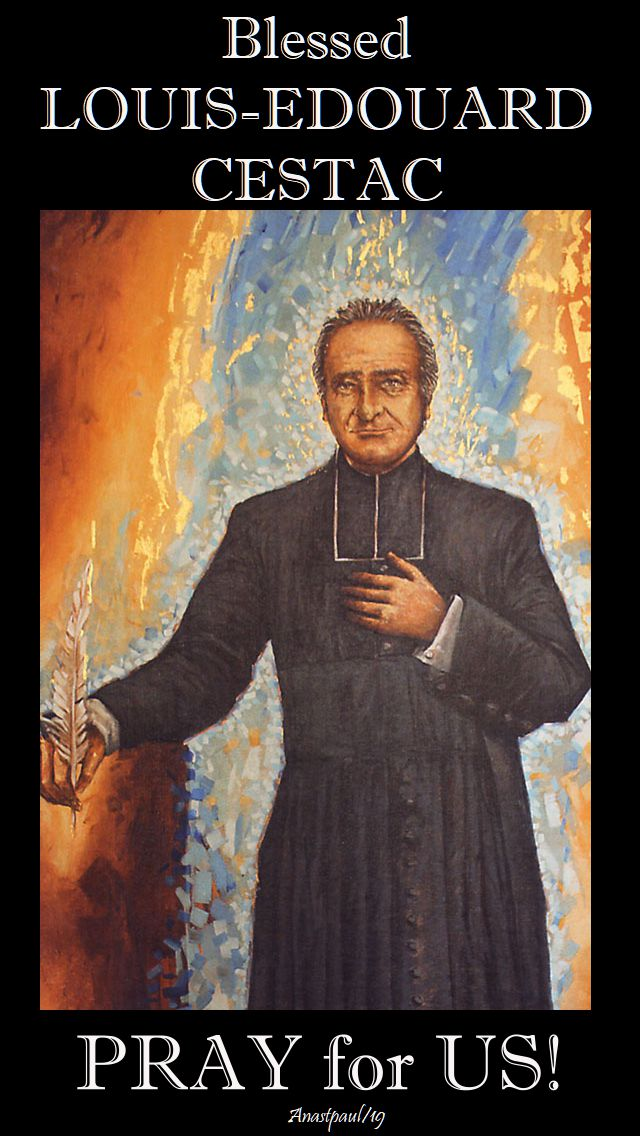 blessed louis-edouard cestac - pray for us no 2- 27 march 2018