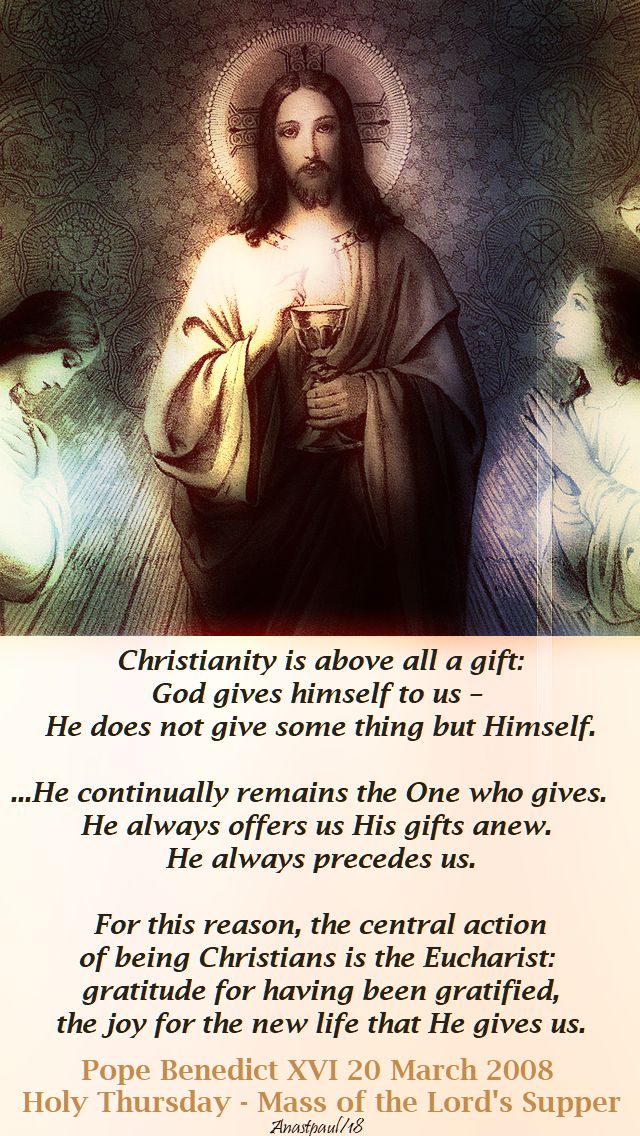 christianity is above all a gift - pope benedict - 27 march 2018 - holy thursday