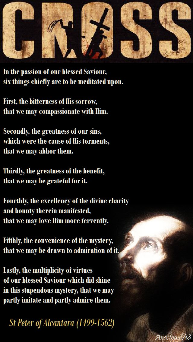 in the passion of our blessed saviour, six things - st peter of alcantara - 26 march 2018