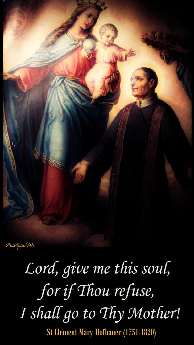 lord give me this soul - st clement mary hofbauer - 15 march 2018