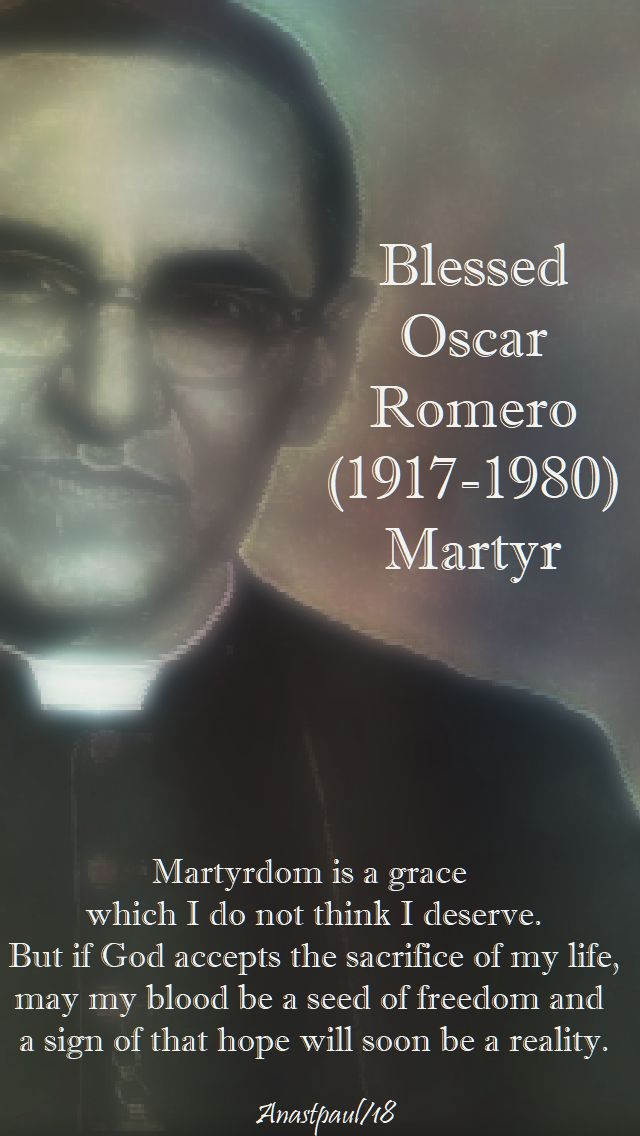 martyrdom is a grace - bl oscar romero - 16 march 2018