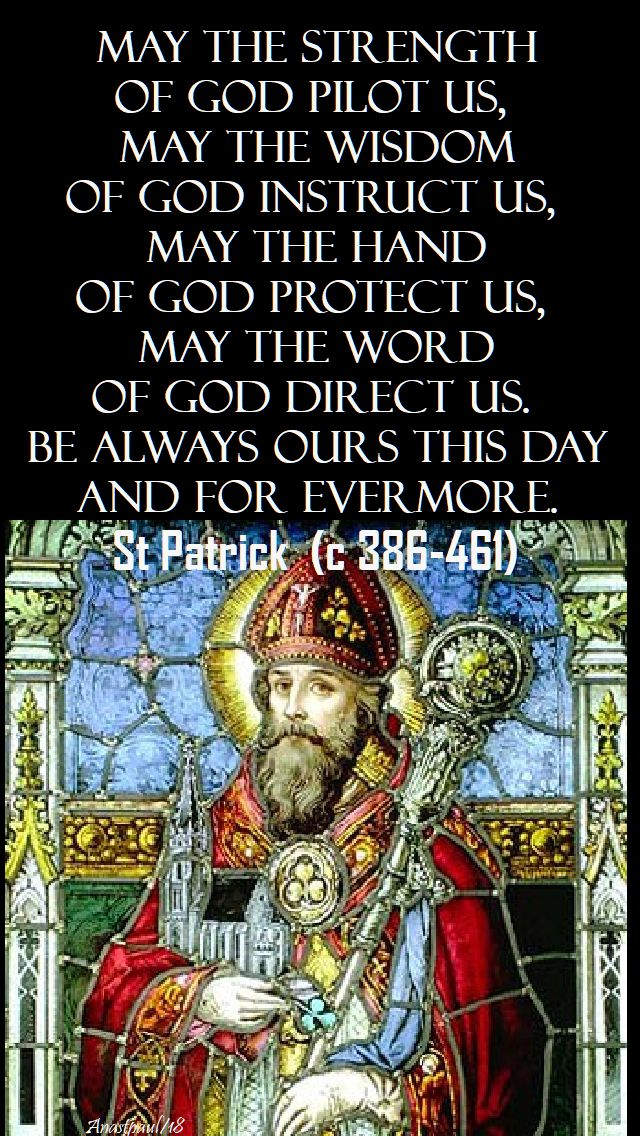 may the strength of god - st patrick - 17 march 2018