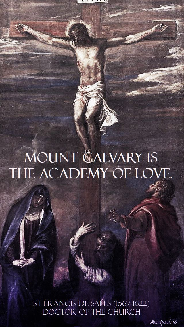 mount calvary is the academy of love - st francis de sales - 30 march 2018 - good friday