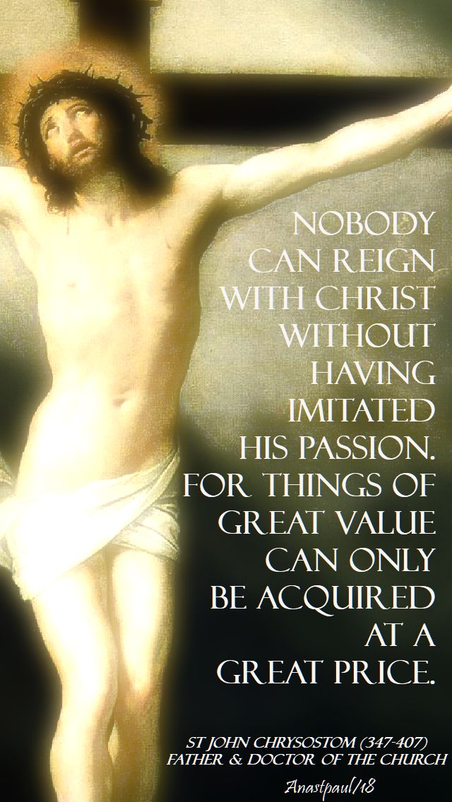 nobody can reign with christ - st john chrysostom - tuesday of holy week - 27 march 2018