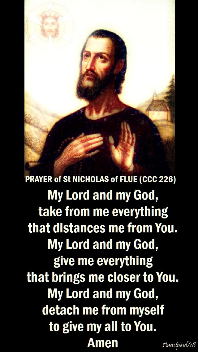 prayer of st nicholas of flue no 226 - my lord and my god, take from me everything - 21 march 2018