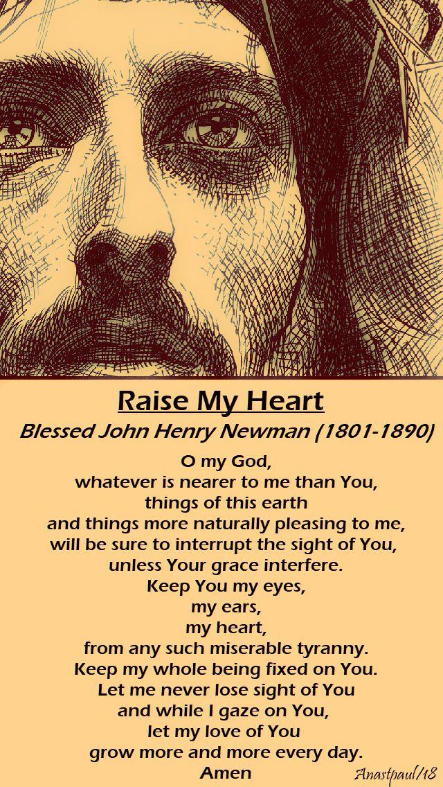 raise my heart - bl john henry newman - 26 march - mon of holy week - o my god whatever is nearer