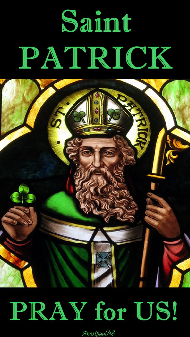 st patrick - pray for us - 2018
