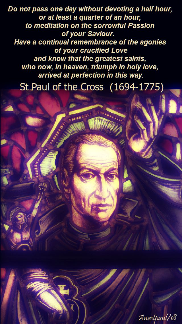 st paul of the cross - do not pass one day - good friday - 30 march