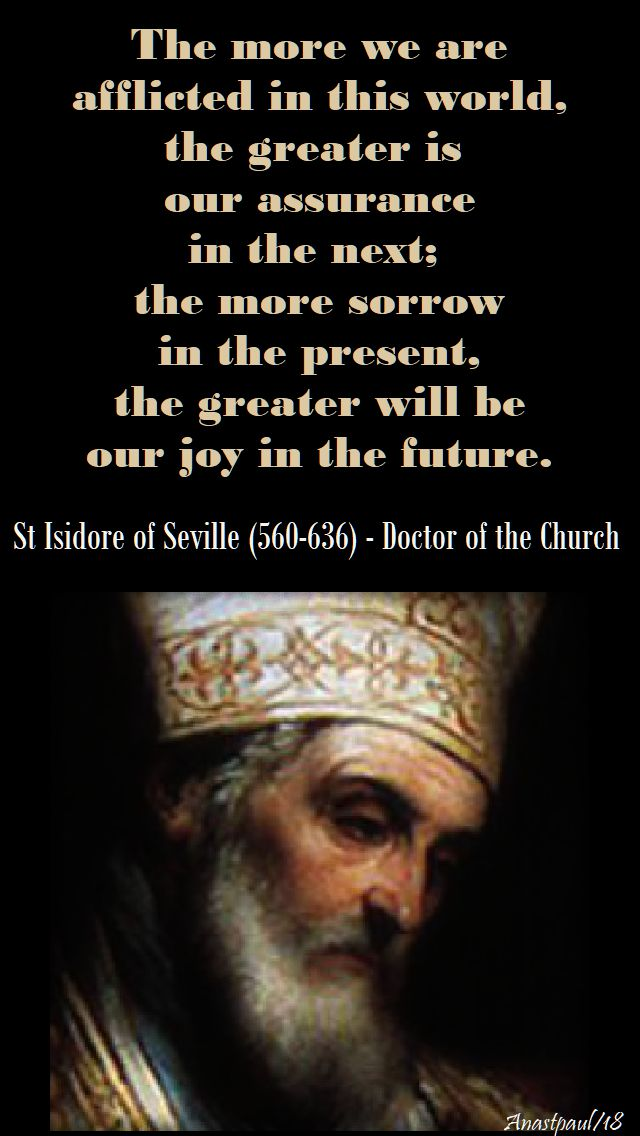 the more we are afflicted - st isidore - 14 march 2018