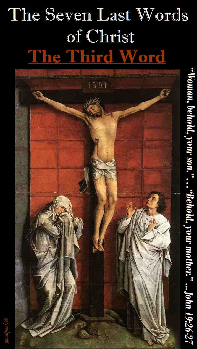 THE THIRD WORD - JOHN 19 26-27 - THE SEVEN LAST WORDS OF CHRIST - THE DEVOTION - 28 MARCH 2018