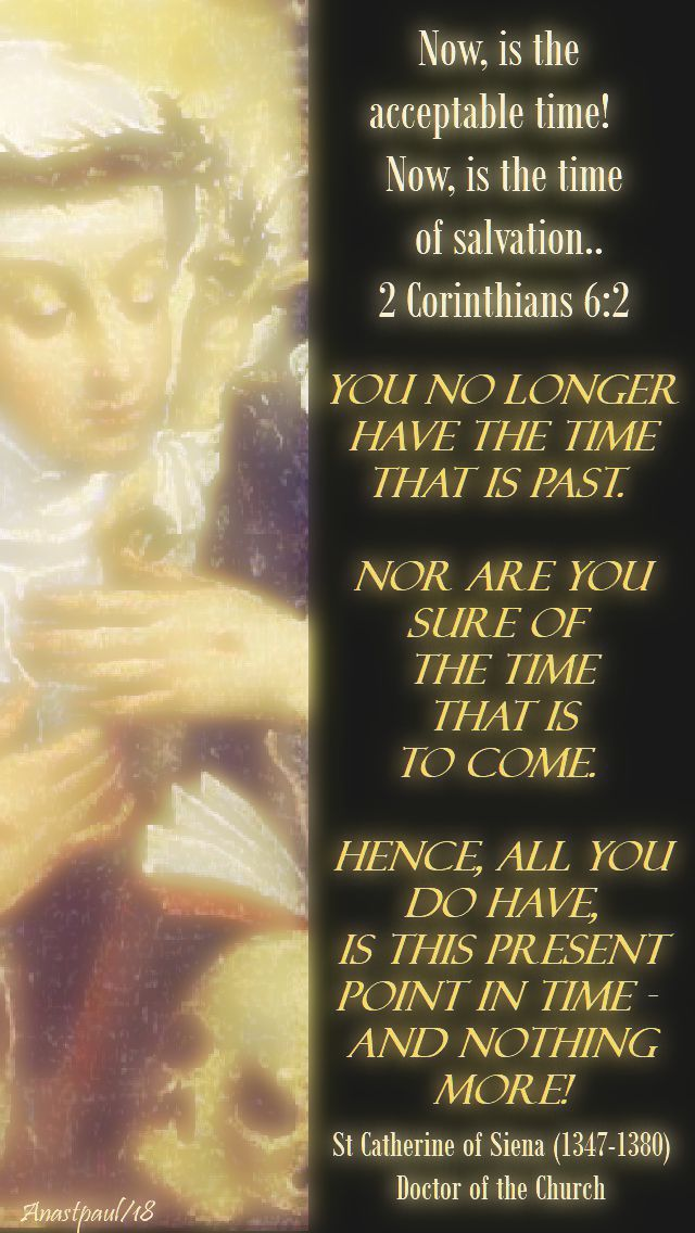 you no longer have the time - st catherine of siena - 14 march 2018