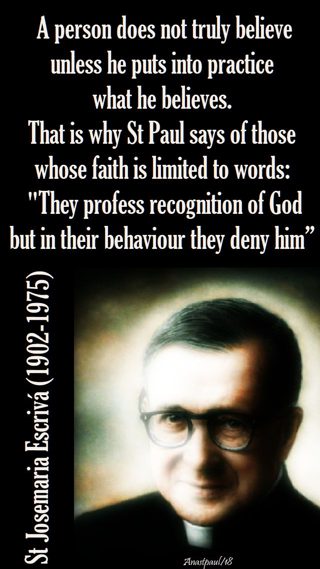 a person does not truly believe - st josemaria - 6 april easter friday - 2018