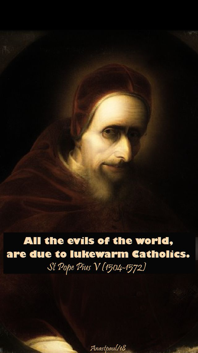 all the evils of the world - st pope pius V - 28 april 2018