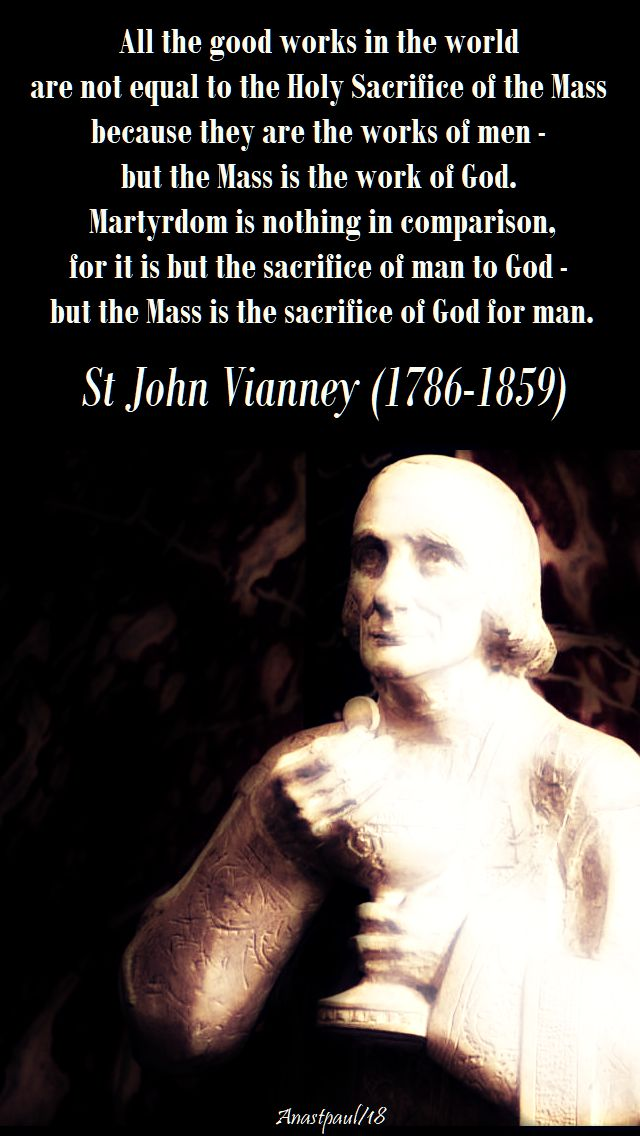 all the good works in the world are not equal - st john vianney - 15 april 2018