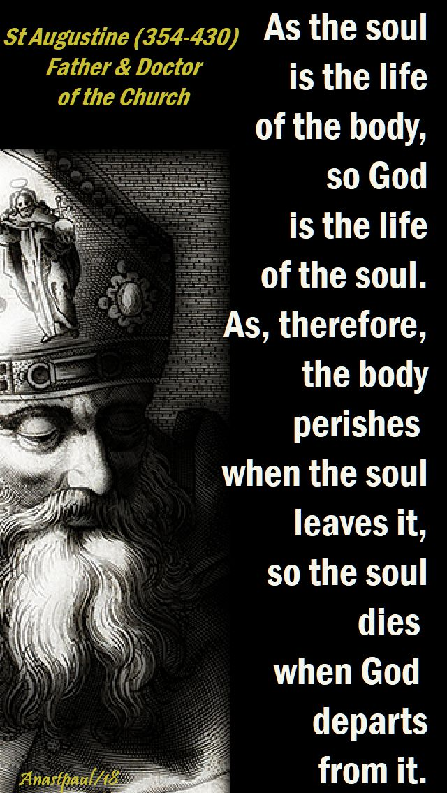 as the soul is the life of the body - st augustine - 3 april 2018