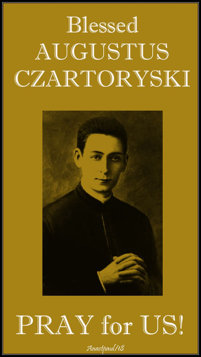 bl augustus czartoryski - pray for us - 8 april 2018