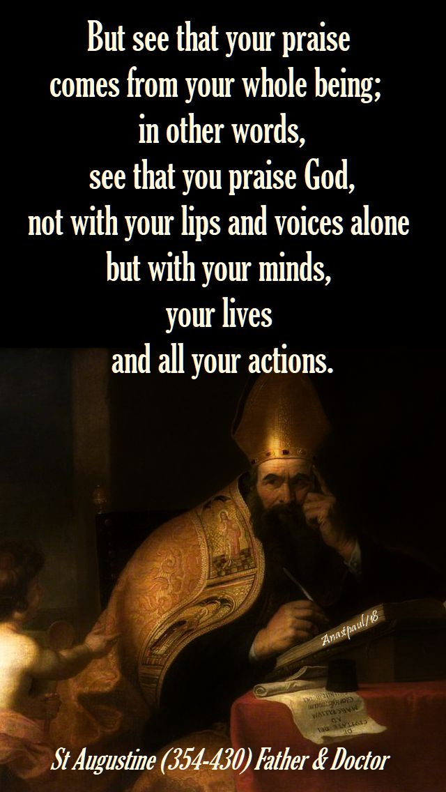 but see that you praise god - st augustine - low monday - 9 april 2018