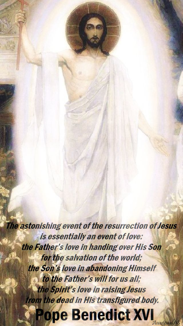 easter monday - 2 april 2018 - the astonishing even of the resurrection - pope benedict