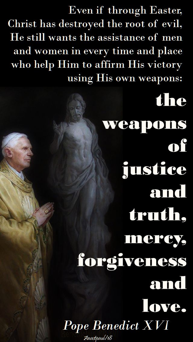 even if through easter - pope benedict - 12 april 2018