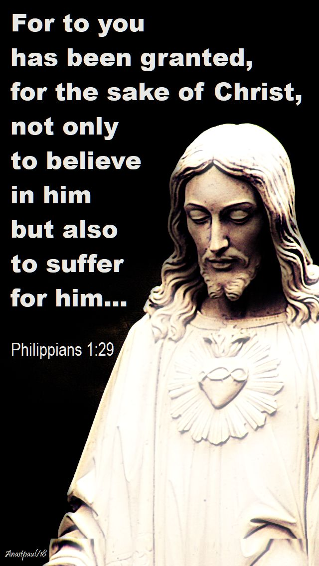 for to you has been granted - philippians 1 29