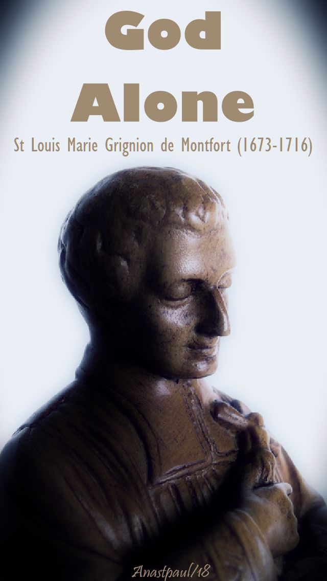 god alone - st louis de montfort - 28 april 2018