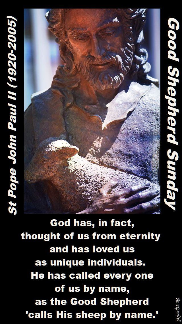 god has in fact thought of us from eternity - 22 april 2018 - good shepherd sunday - st pope john paul