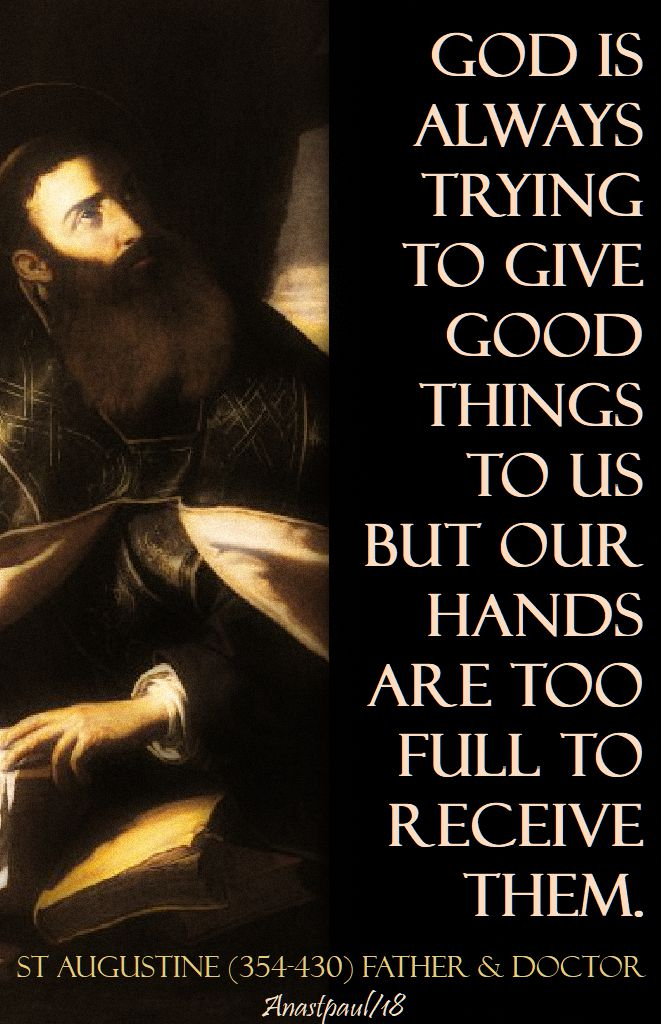 god is always trying to give good things - st augustine - 9 april 2018 low monday of eastertide
