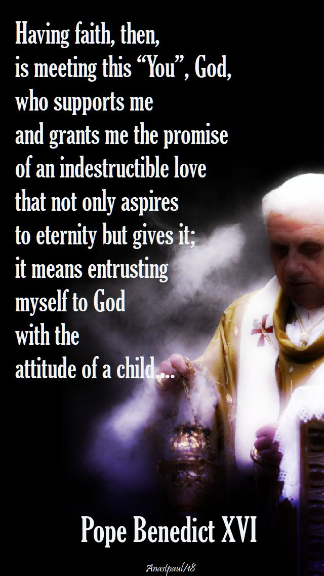 having faith then - pope benedict - 7 april 2018 easter sat 7th day of the octave