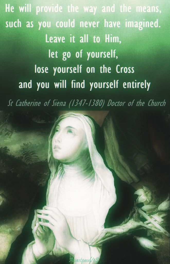 he will provide the way and the means - st catherine of siena-no 3. - 29 april 2018