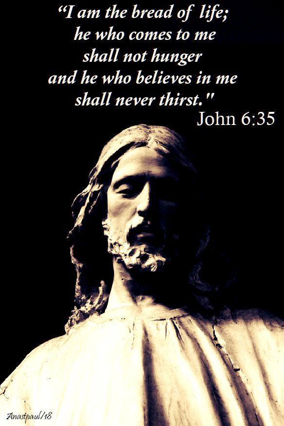 i am the bread of life - john 6 35. - 17 april 2018
