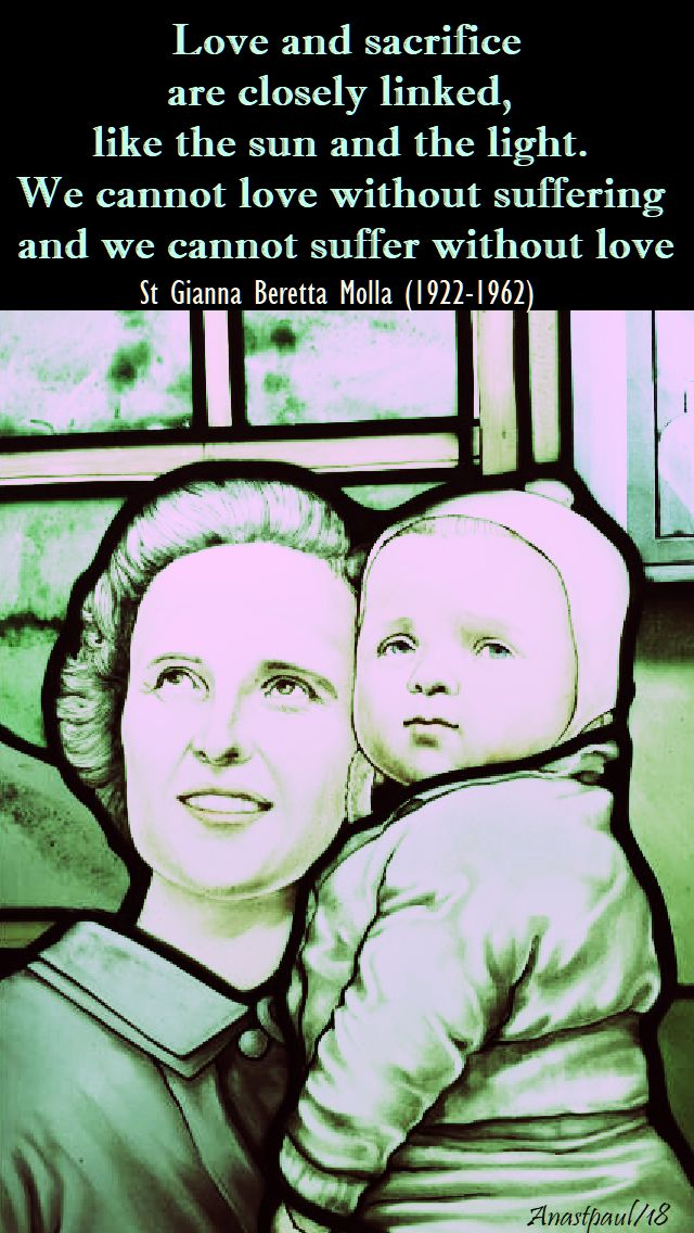 love and sacrifice - st gianna molla - 28 april 2018