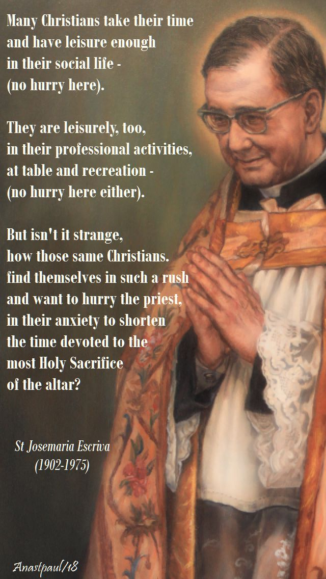 many christians take their time - st josemaria - 15 april 2018