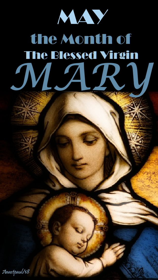 may the month of the blessed virgin mary - 1 may 2018